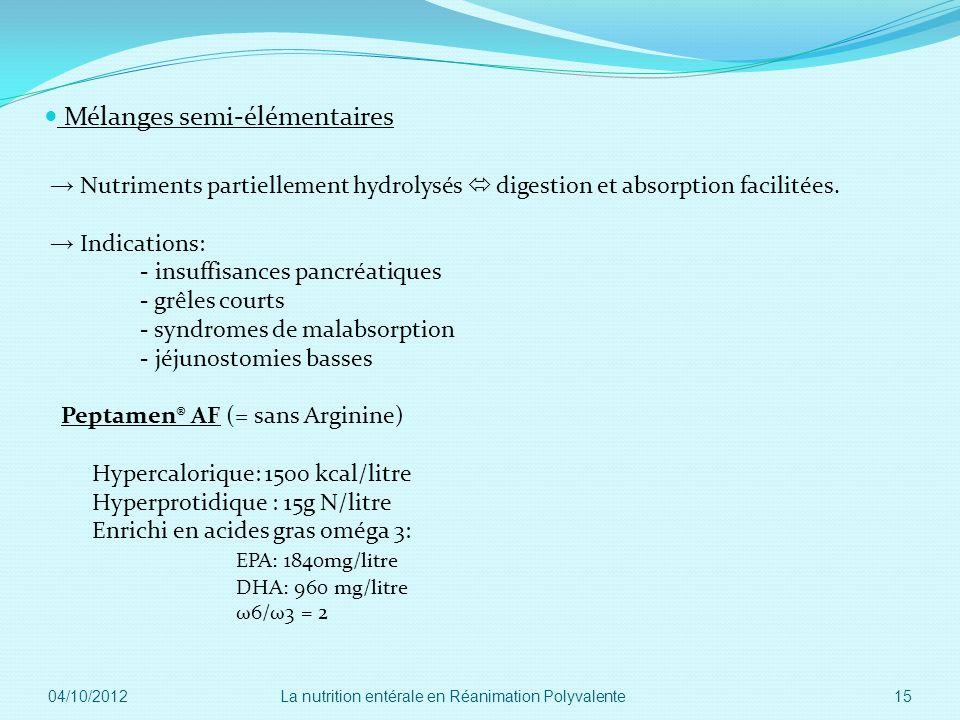 Mélanges semi-élémentaires Nutriments partiellement hydrolysés digestion et absorption facilitées. Indications: - insuffisances pancréatiques - grêles