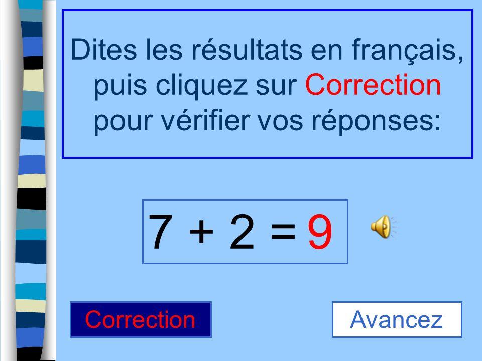 10 - 4 = Dites les résultats en français, puis cliquez sur Correction pour vérifier vos réponses: 6 CorrectionAvancez