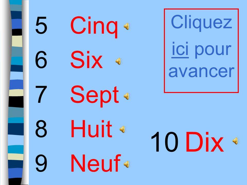 5 6 7 8 9 Cinq Six Sept Huit Neuf 10Dix Cliquez ici pour avancer