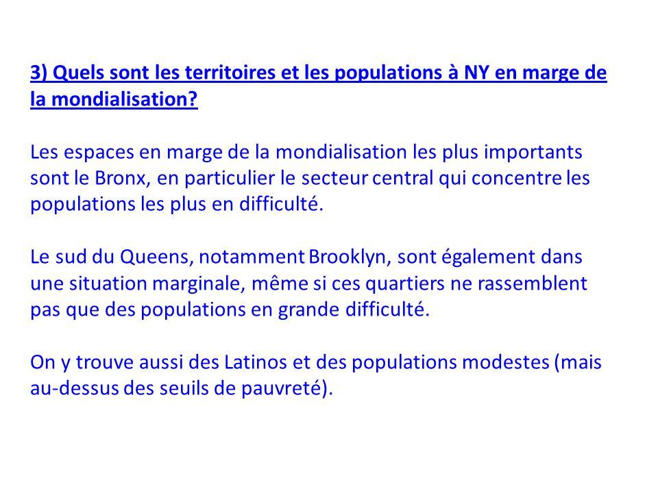 3) Quels sont les territoires et les populations à NY en marge de la mondialisation.