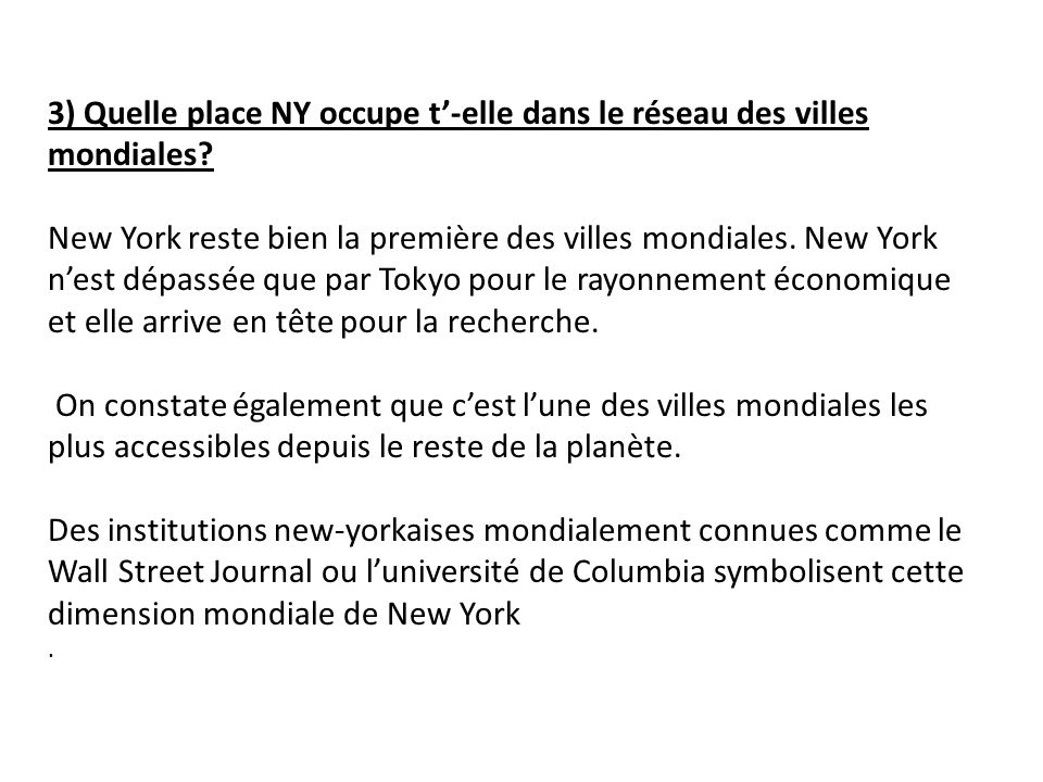 3) Quelle place NY occupe t-elle dans le réseau des villes mondiales.