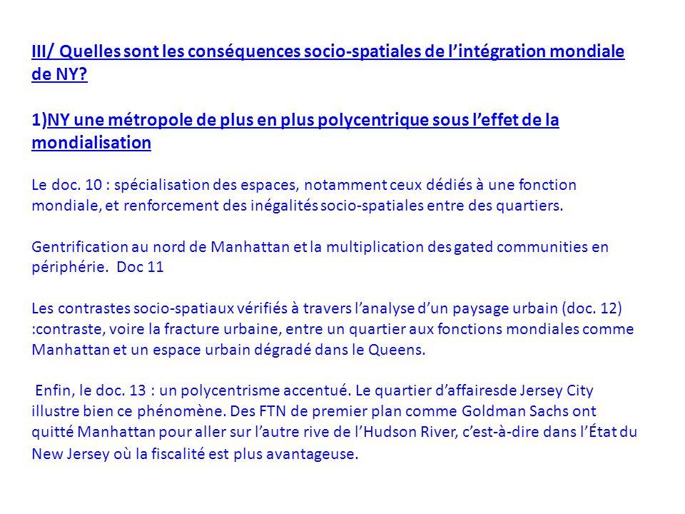 III/ Quelles sont les conséquences socio-spatiales de lintégration mondiale de NY.