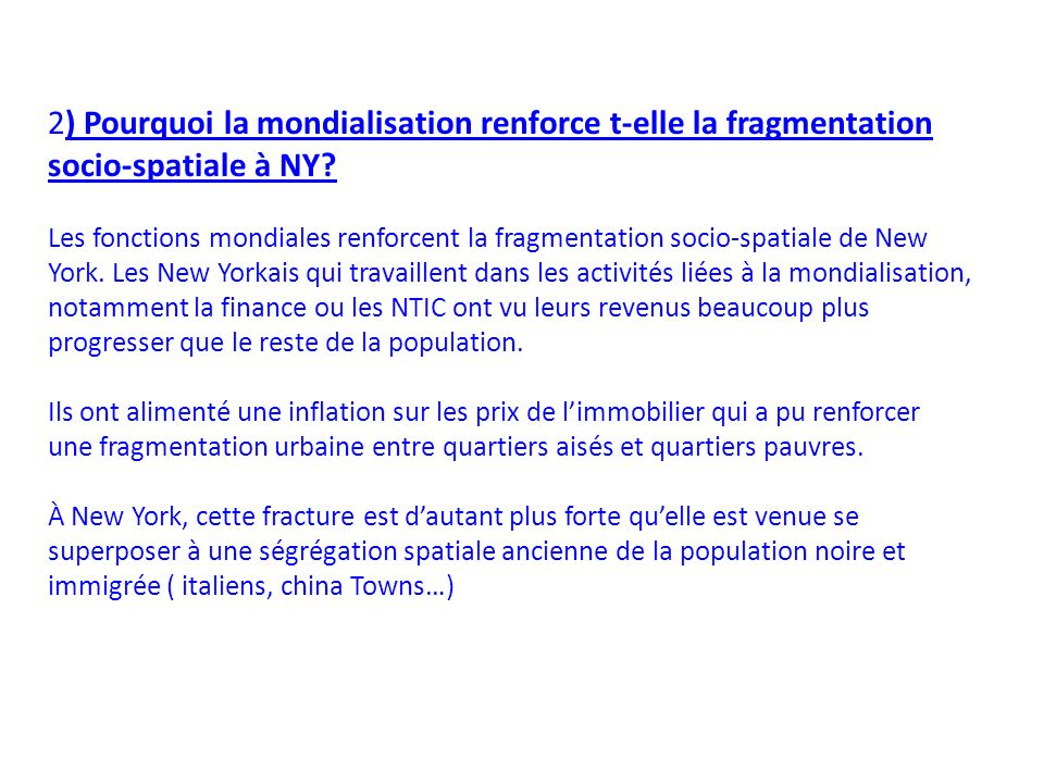 2) Pourquoi la mondialisation renforce t-elle la fragmentation socio-spatiale à NY.