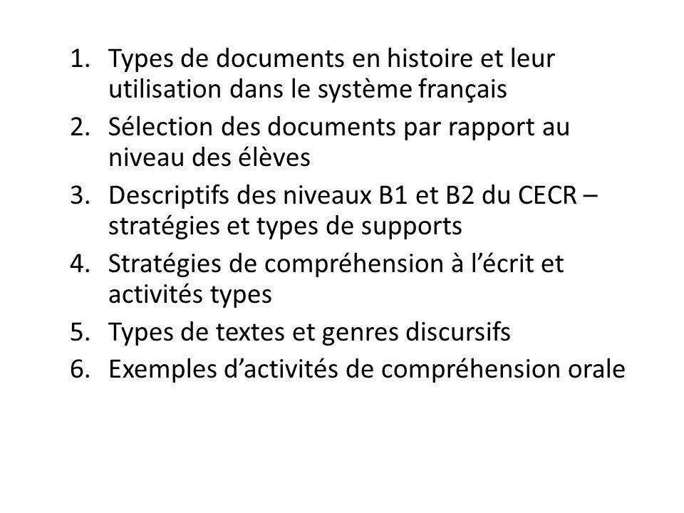 1.Types de documents en histoire et leur utilisation dans le système français 2.Sélection des documents par rapport au niveau des élèves 3.Descriptifs