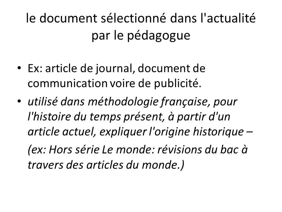 le document sélectionné dans l'actualité par le pédagogue Ex: article de journal, document de communication voire de publicité. utilisé dans méthodolo