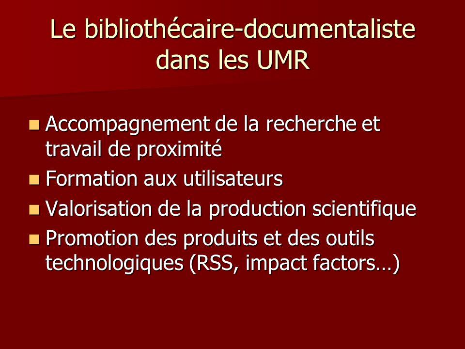 Le bibliothécaire-documentaliste dans les UMR Accompagnement de la recherche et travail de proximité Accompagnement de la recherche et travail de prox