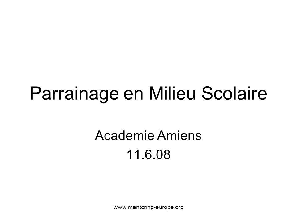 www.mentoring-europe.org Parrainage en Milieu Scolaire Academie Amiens 11.6.08