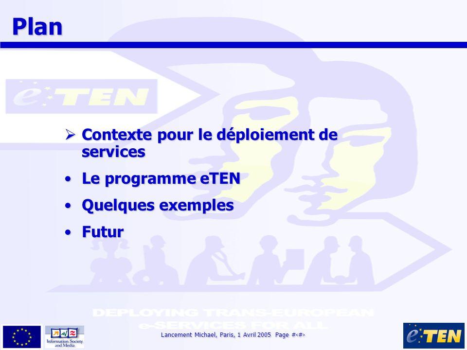 Lancement Michael, Paris, 1 Avril 2005 Page #13 eTEN/eHealth (Carte de Securité Sociale) eTEN/eHealth (Carte de Securité Sociale) FAITS Remplacement de formulaires papier (E111)Remplacement de formulaires papier (E111) 2002-2005, ~2M, avec une extension du consortium2002-2005, ~2M, avec une extension du consortium Focalise sur la gestion/inter-opérabilitéFocalise sur la gestion/inter-opérabilité Suivi d un projet de recherche, avec des pilotes entre France-Allemagne et France-BelgiqueSuivi d un projet de recherche, avec des pilotes entre France-Allemagne et France-Belgique La réglementation européenne (1408/71) sur la carte de Securité Sociale 2004 fait référence à NetC@rdsLa réglementation européenne (1408/71) sur la carte de Securité Sociale 2004 fait référence à NetC@rds 10 Etat membres10 Etat membres Participants: France, Allemagne, Autriche, Grèce, Finlande, Italie, Rép.