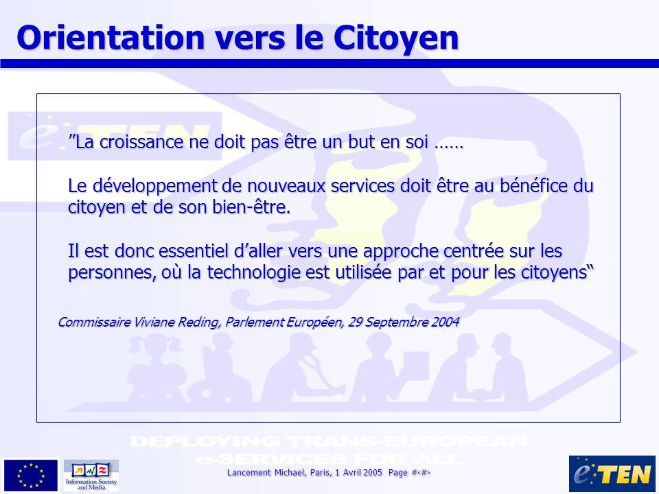 Lancement Michael, Paris, 1 Avril 2005 Page #4 Orientation vers le Citoyen Orientation vers le Citoyen La croissance ne doit pas être un but en soi ……