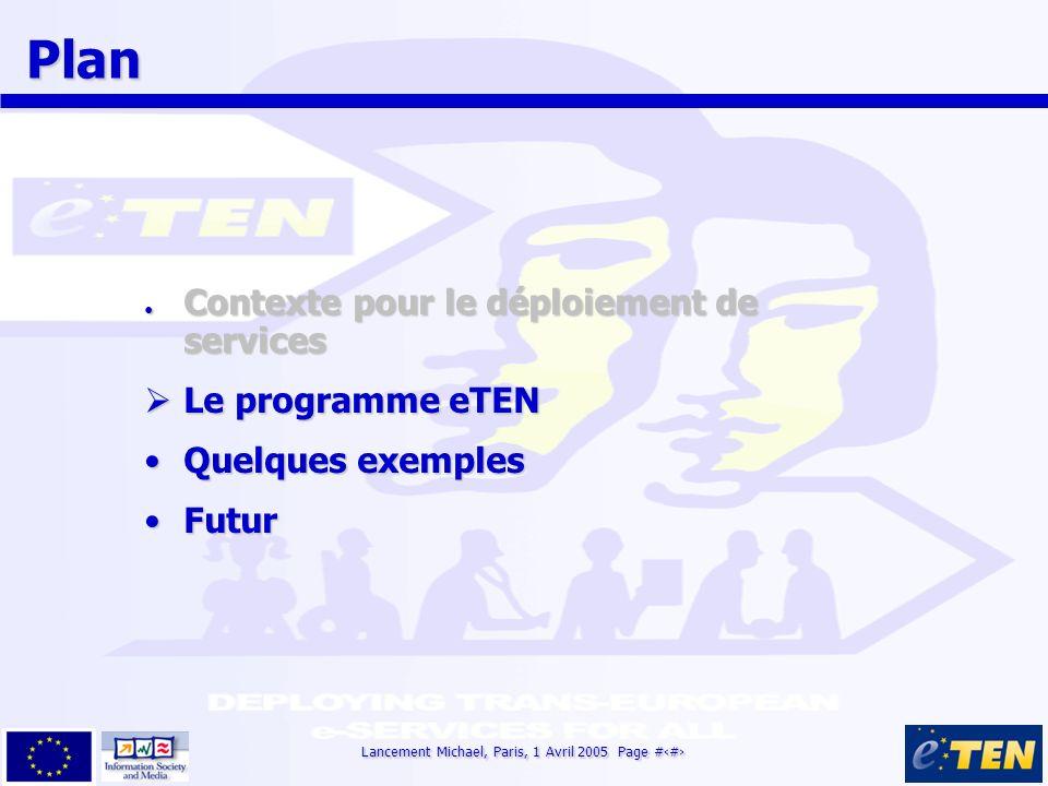 Lancement Michael, Paris, 1 Avril 2005 Page #6 Plan Plan Contexte pour le déploiement de services Contexte pour le déploiement de services Le programm