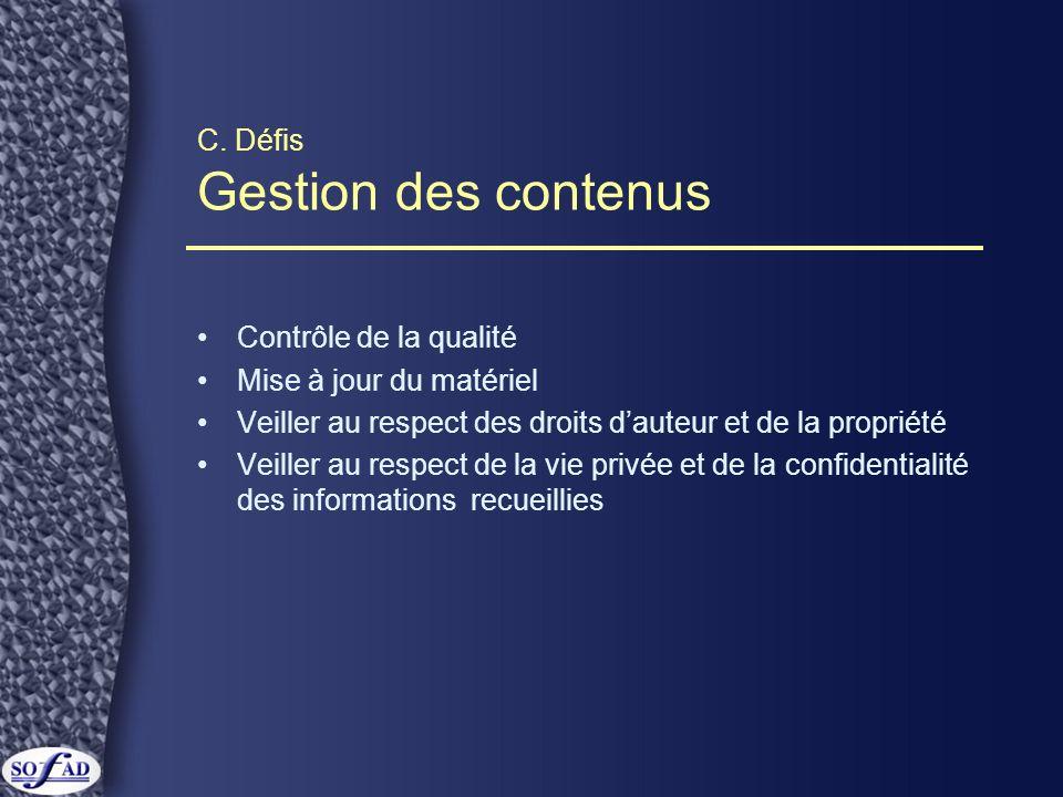 C. Défis Gestion des contenus Contrôle de la qualité Mise à jour du matériel Veiller au respect des droits dauteur et de la propriété Veiller au respe
