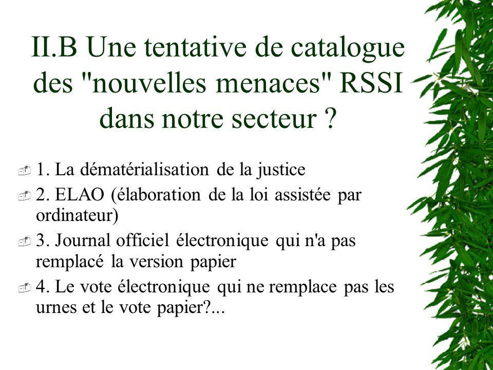 II.B Une tentative de catalogue des nouvelles menaces RSSI dans notre secteur .