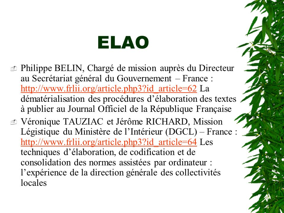 ELAO Philippe BELIN, Chargé de mission auprès du Directeur au Secrétariat général du Gouvernement – France : http://www.frlii.org/article.php3?id_arti