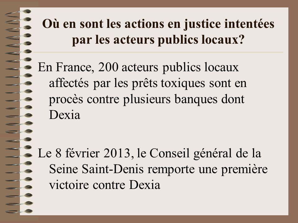 Où en sont les actions en justice intentées par les acteurs publics locaux? En France, 200 acteurs publics locaux affectés par les prêts toxiques sont