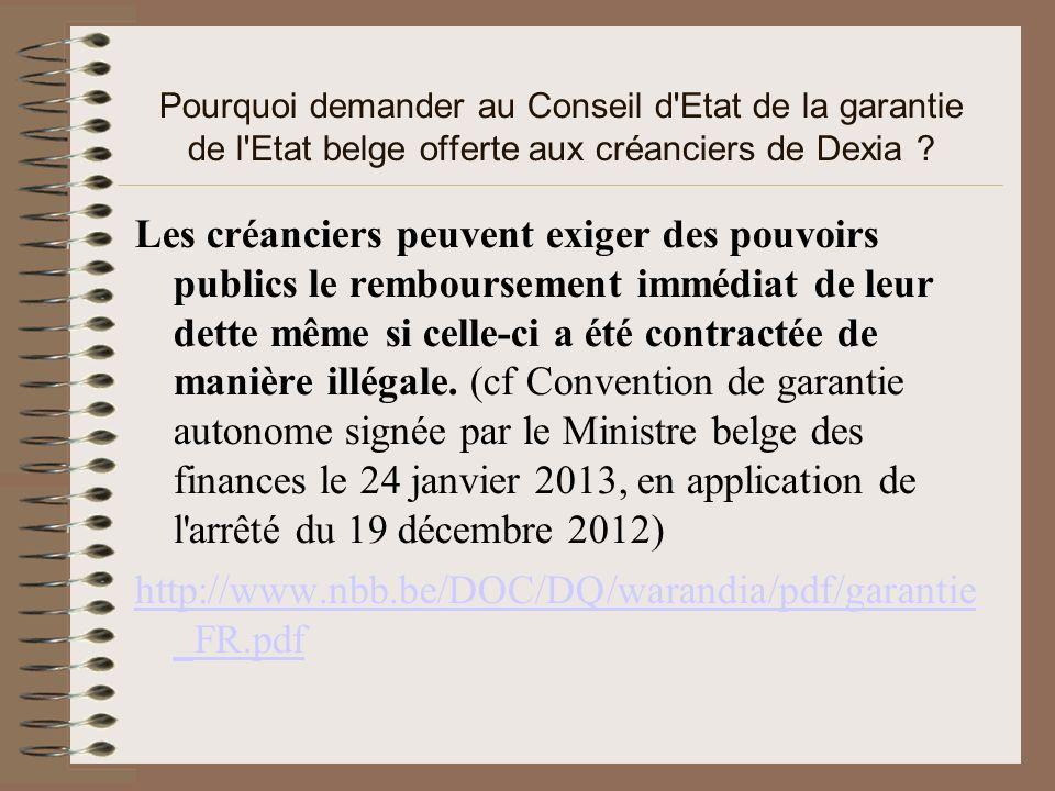 Pourquoi demander au Conseil d'Etat de la garantie de l'Etat belge offerte aux créanciers de Dexia ? Les créanciers peuvent exiger des pouvoirs public
