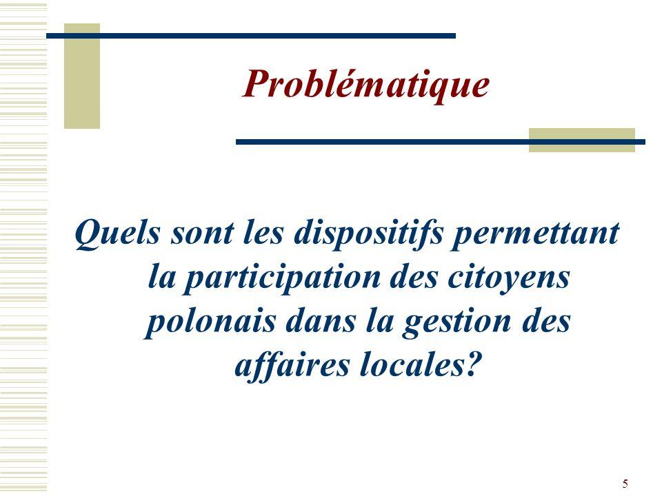 5 Problématique Quels sont les dispositifs permettant la participation des citoyens polonais dans la gestion des affaires locales?