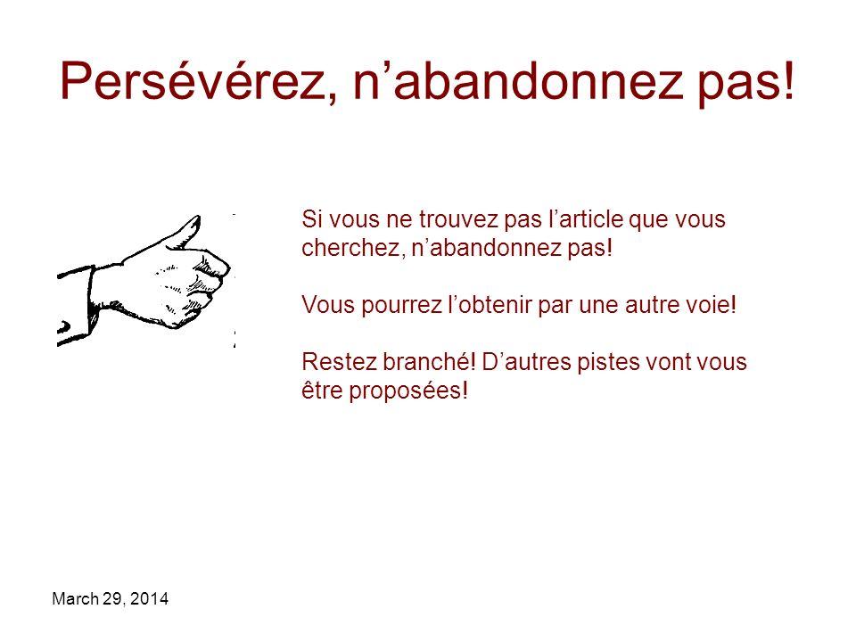 March 29, 2014 Persévérez, nabandonnez pas.