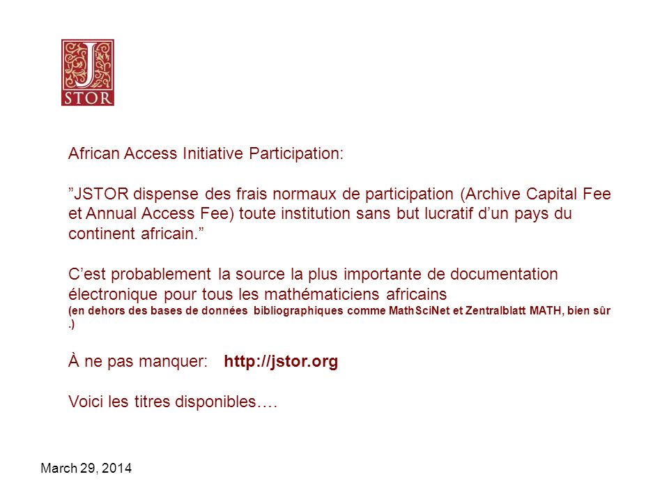 March 29, 2014 African Access Initiative Participation: JSTOR dispense des frais normaux de participation (Archive Capital Fee et Annual Access Fee) t