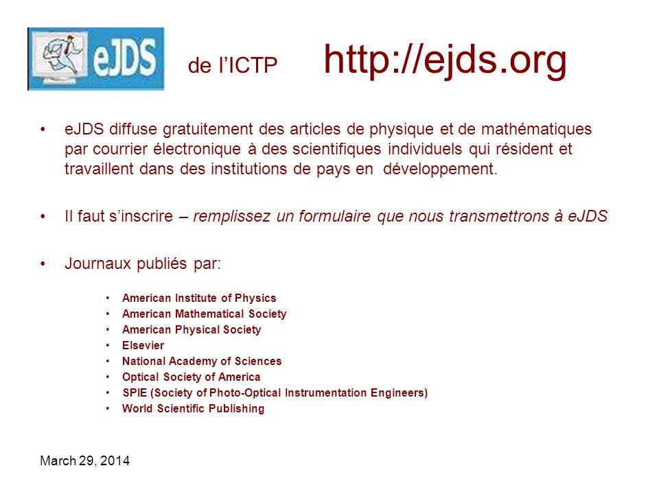 de lICTP http://ejds.org eJDS diffuse gratuitement des articles de physique et de mathématiques par courrier électronique à des scientifiques individuels qui résident et travaillent dans des institutions de pays en développement.