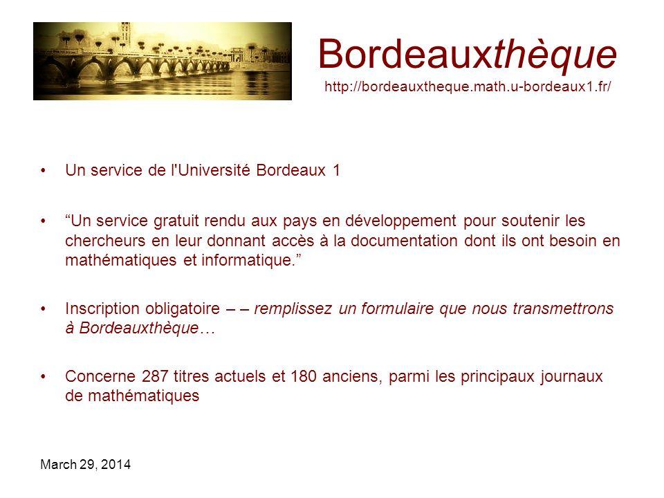 Bordeauxthèque http://bordeauxtheque.math.u-bordeaux1.fr/ Un service de l Université Bordeaux 1 Un service gratuit rendu aux pays en développement pour soutenir les chercheurs en leur donnant accès à la documentation dont ils ont besoin en mathématiques et informatique.