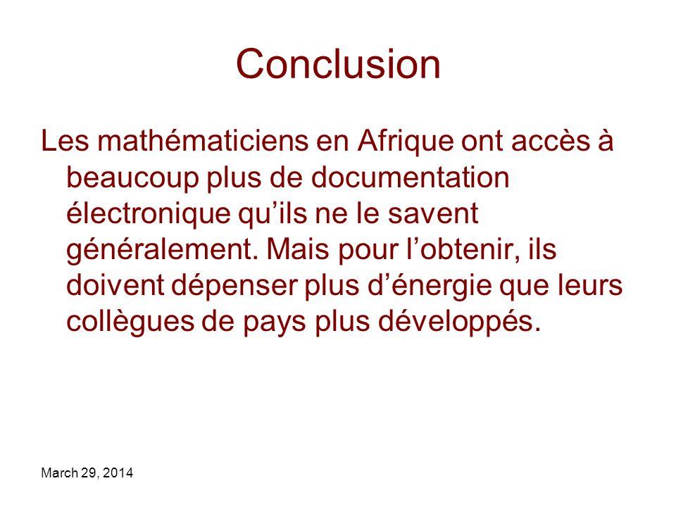Conclusion Les mathématiciens en Afrique ont accès à beaucoup plus de documentation électronique quils ne le savent généralement. Mais pour lobtenir,