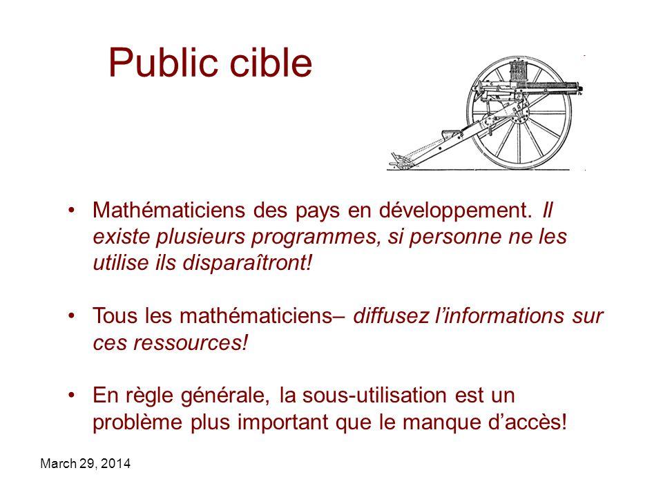 March 29, 2014 Public cible Mathématiciens des pays en développement. Il existe plusieurs programmes, si personne ne les utilise ils disparaîtront! To