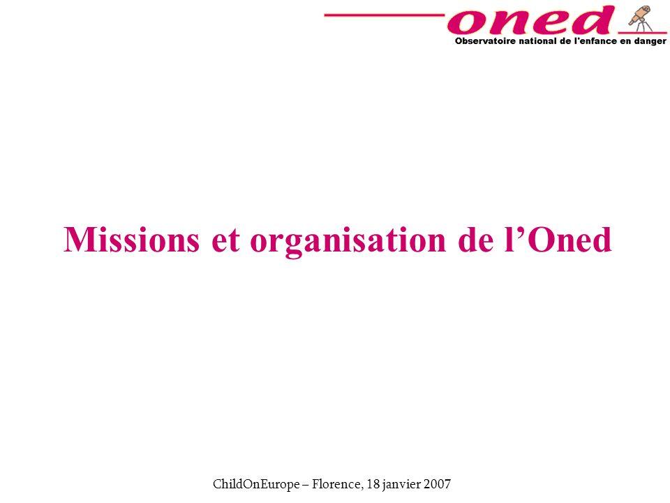 ChildOnEurope – Florence, 18 janvier 2007 Missions et organisation de lOned