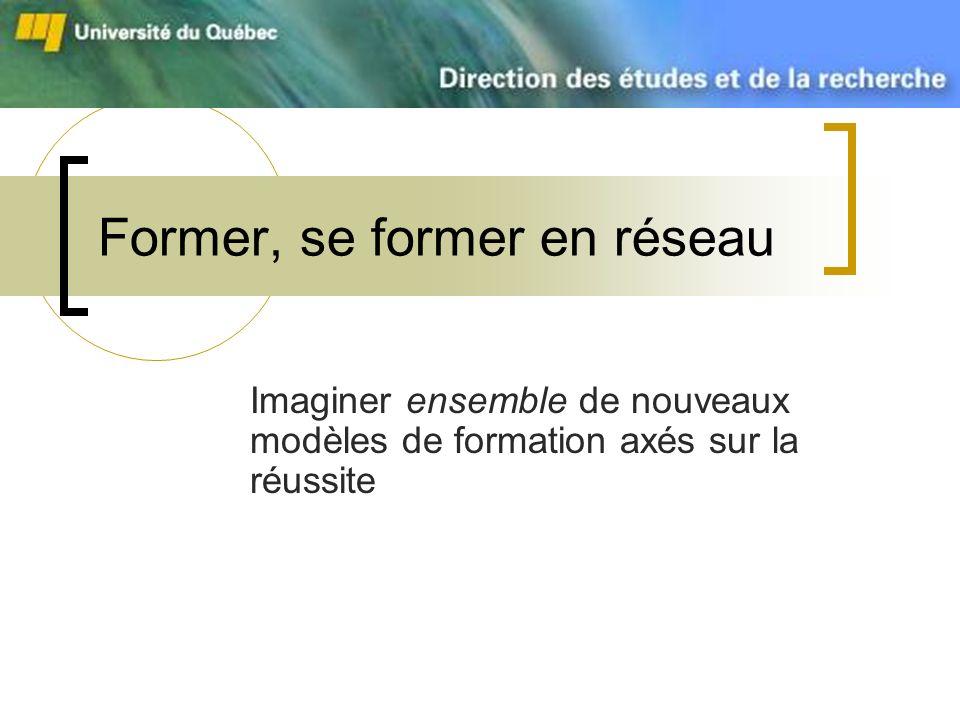 Former, se former en réseau Imaginer ensemble de nouveaux modèles de formation axés sur la réussite