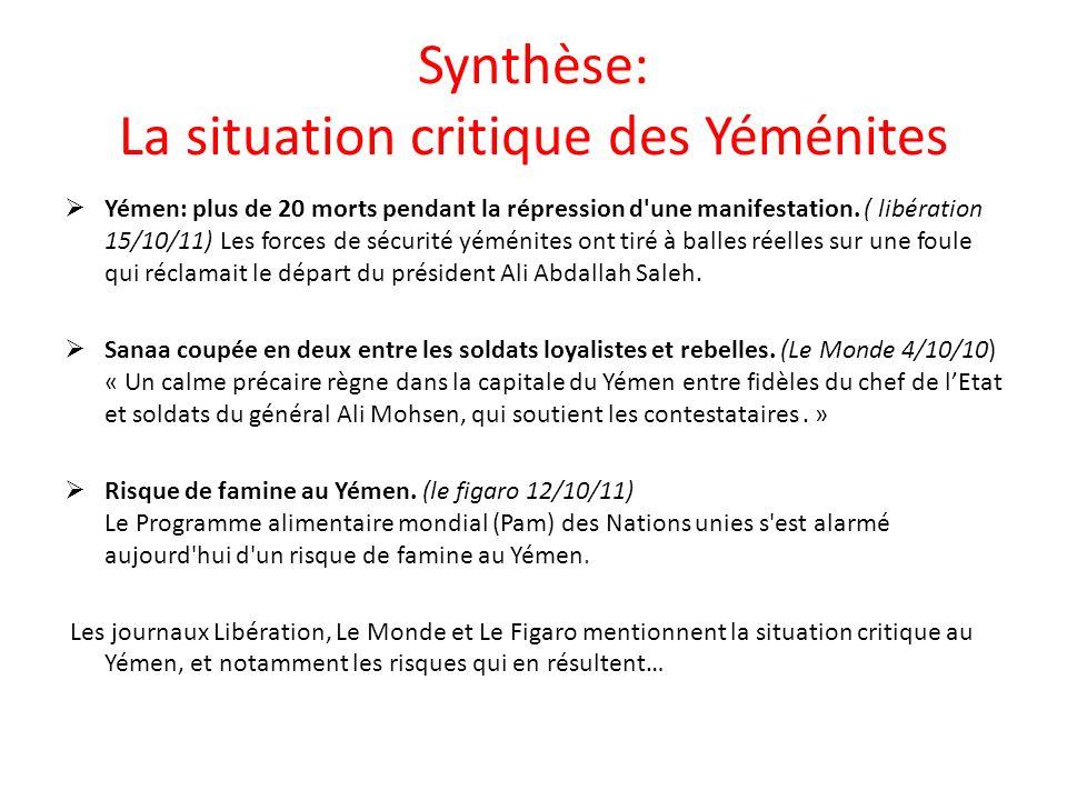 Synthèse: La situation critique des Yéménites Yémen: plus de 20 morts pendant la répression d une manifestation.