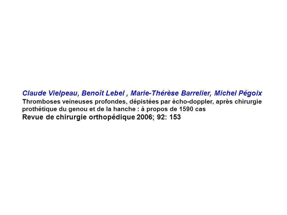 Claude Vielpeau, Benoît Lebel, Marie-Thérèse Barrelier, Michel Pégoix Thromboses veineuses profondes, dépistées par écho-doppler, après chirurgie prot