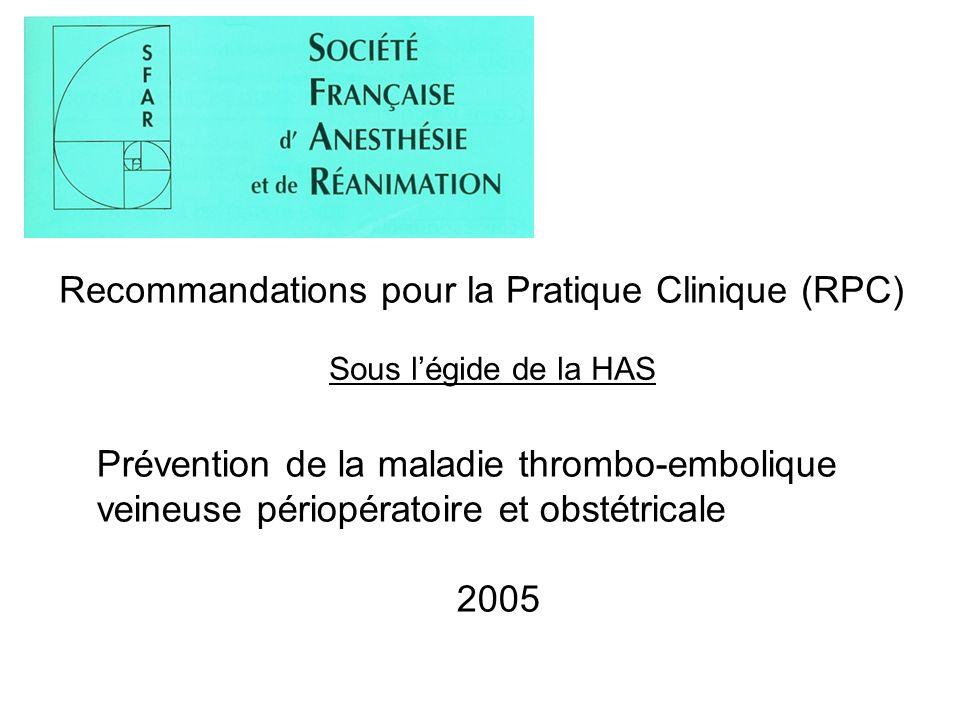 Prévention de la maladie thrombo-embolique veineuse périopératoire et obstétricale 2005 Recommandations pour la Pratique Clinique (RPC) Sous légide de