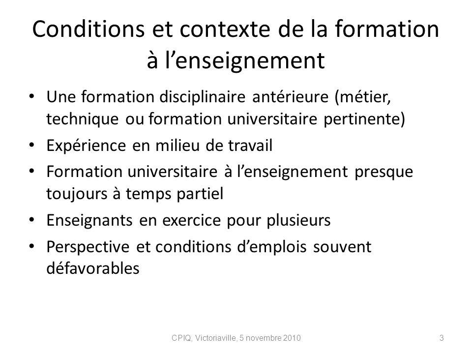 Conditions et contexte de la formation à lenseignement Une formation disciplinaire antérieure (métier, technique ou formation universitaire pertinente