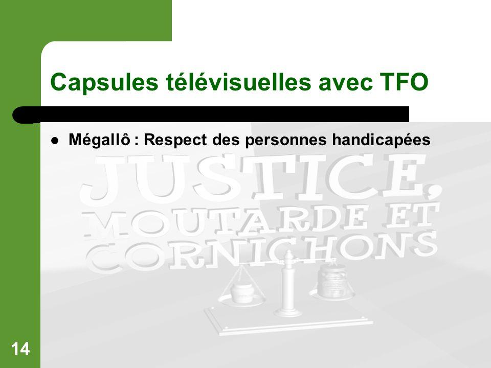 14 Capsules télévisuelles avec TFO Mégallô : Respect des personnes handicapées