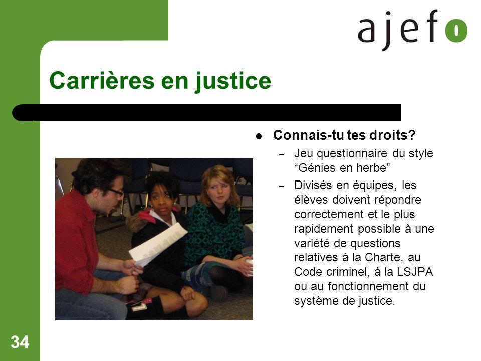 34 Carrières en justice Connais-tu tes droits.