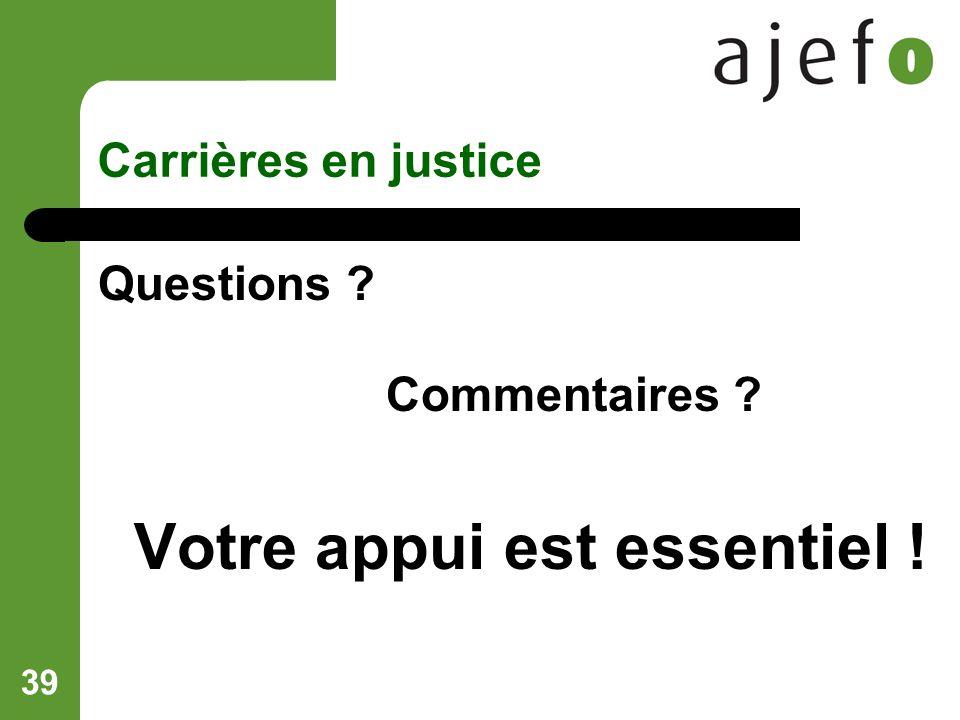 39 Carrières en justice Questions Commentaires Votre appui est essentiel !