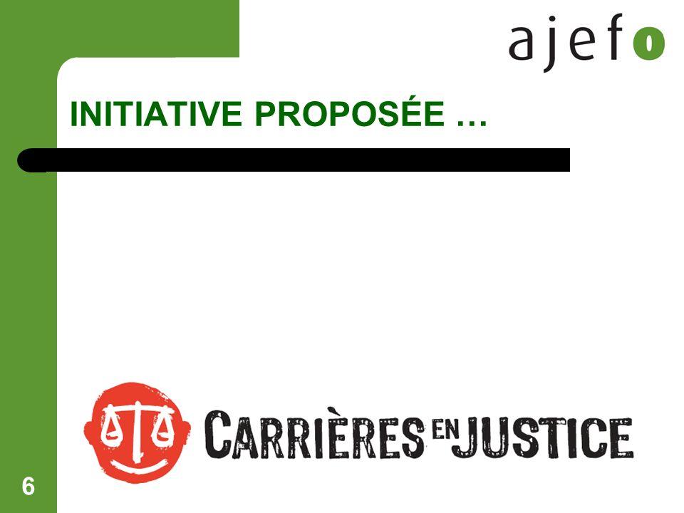 6 INITIATIVE PROPOSÉE … CARRIÈRES EN JUSTICE 2005 - 2008