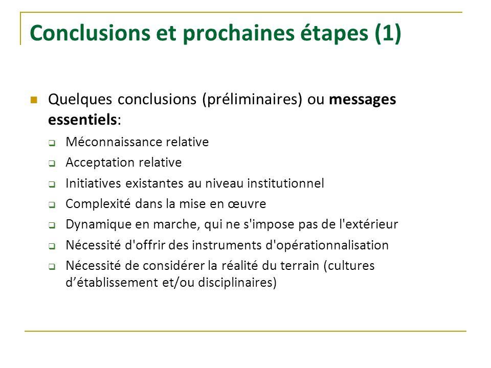 Conclusions et prochaines étapes (1) Quelques conclusions (préliminaires) ou messages essentiels: Méconnaissance relative Acceptation relative Initiat
