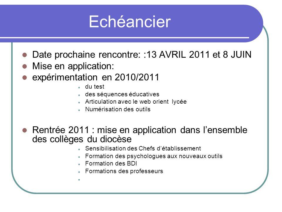 Echéancier Date prochaine rencontre: :13 AVRIL 2011 et 8 JUIN Mise en application: expérimentation en 2010/2011 du test des séquences éducatives Artic