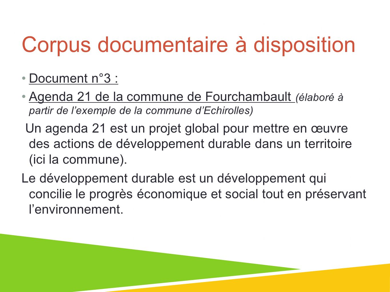 Corpus documentaire à disposition Document n°3 : Agenda 21 de la commune de Fourchambault (élaboré à partir de lexemple de la commune dEchirolles) Un
