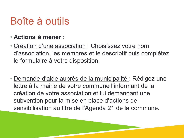 Boîte à outils Actions à mener : Création dune association : Choisissez votre nom dassociation, les membres et le descriptif puis complétez le formula