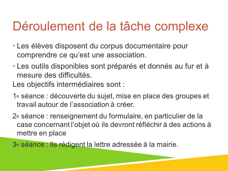 01/07/13 7 Déroulement de la tâche complexe Les élèves disposent du corpus documentaire pour comprendre ce quest une association. Les outils disponibl