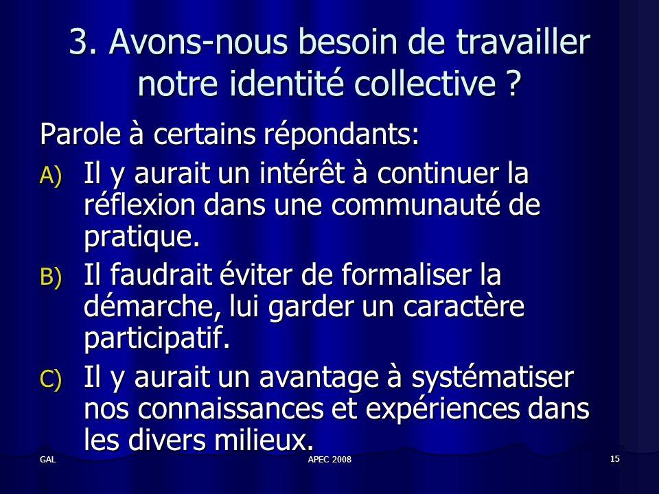 APEC 2008 15 GAL 3. Avons-nous besoin de travailler notre identité collective .