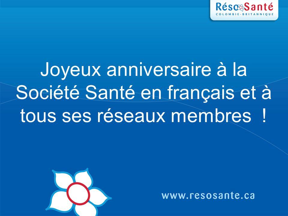 3131 Joyeux anniversaire à la Société Santé en français et à tous ses réseaux membres !