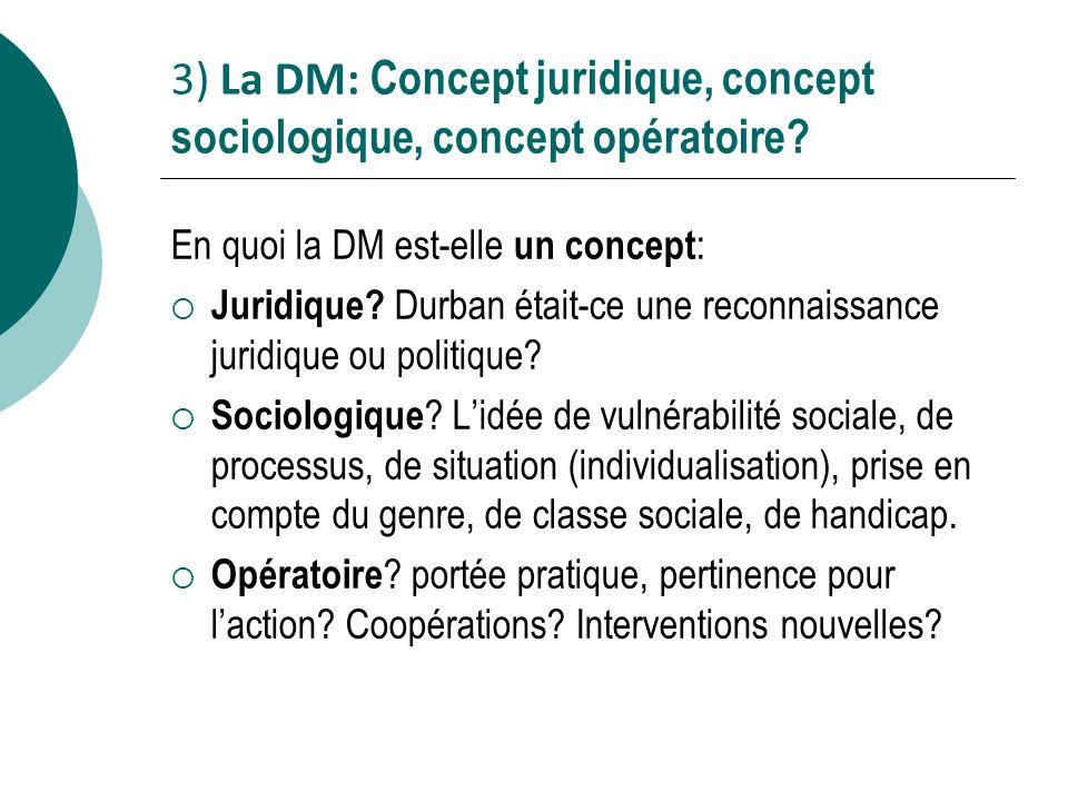 3) La DM: Concept juridique, concept sociologique, concept opératoire.