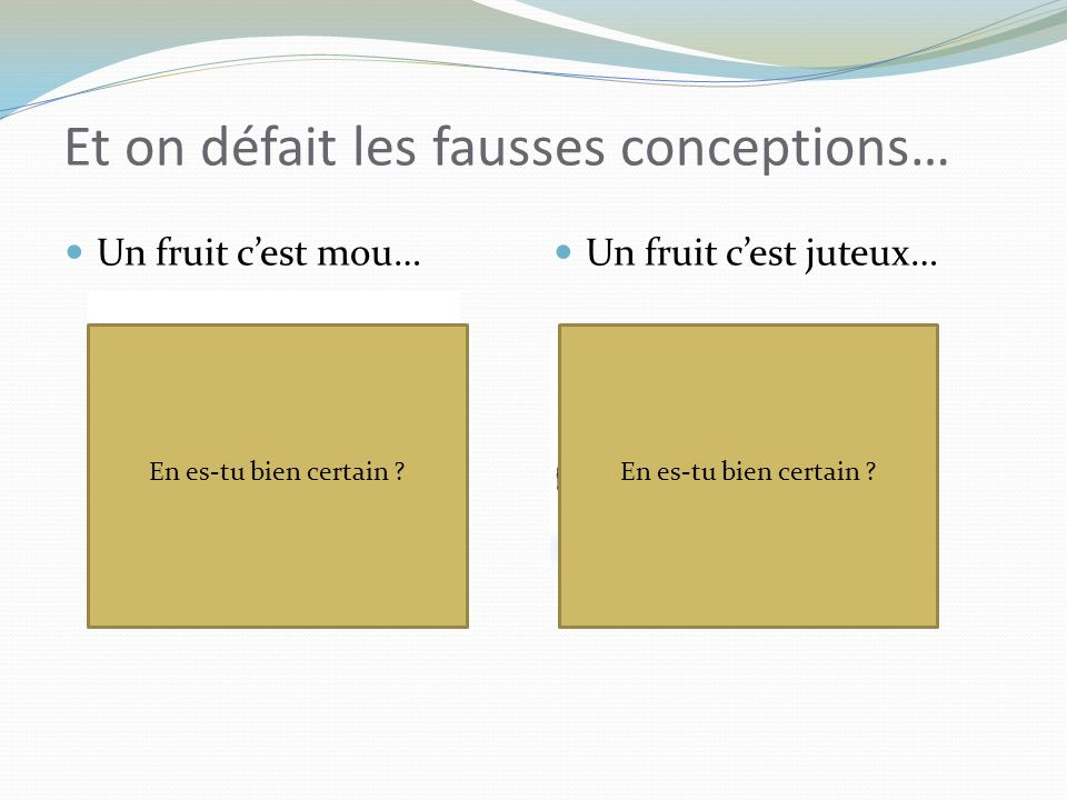 Un fruit cest mou… Un fruit cest juteux… http://www.google.ca/imgres?imgurl=http://www.rawfoodnation.org/wp- content/uploads/2009/02/avocado.jpg&imgre