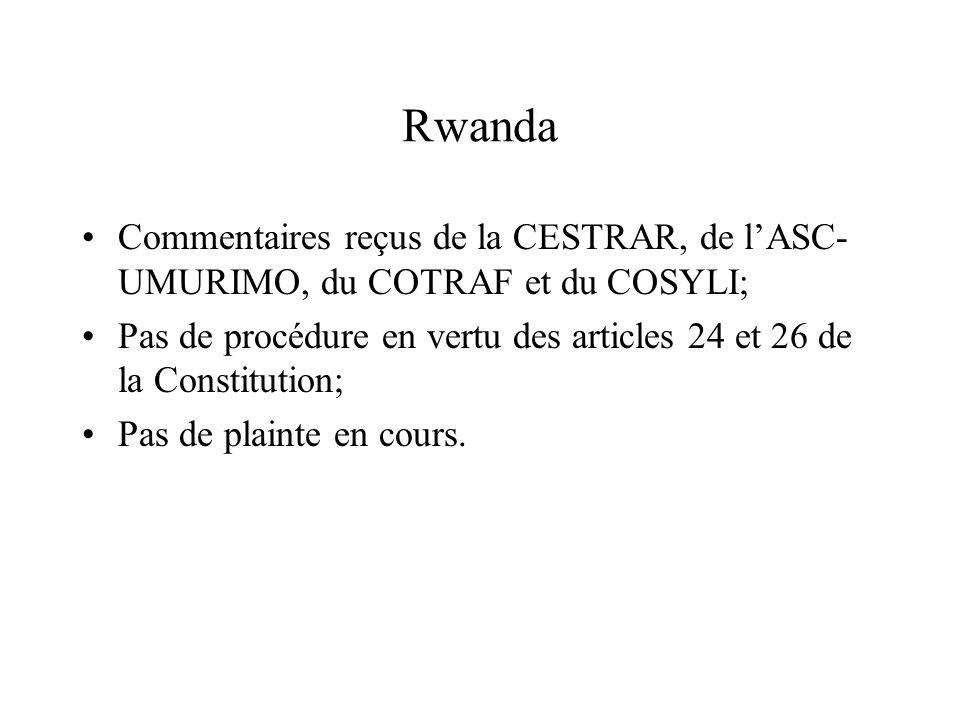 Rwanda Commentaires reçus de la CESTRAR, de lASC- UMURIMO, du COTRAF et du COSYLI; Pas de procédure en vertu des articles 24 et 26 de la Constitution;