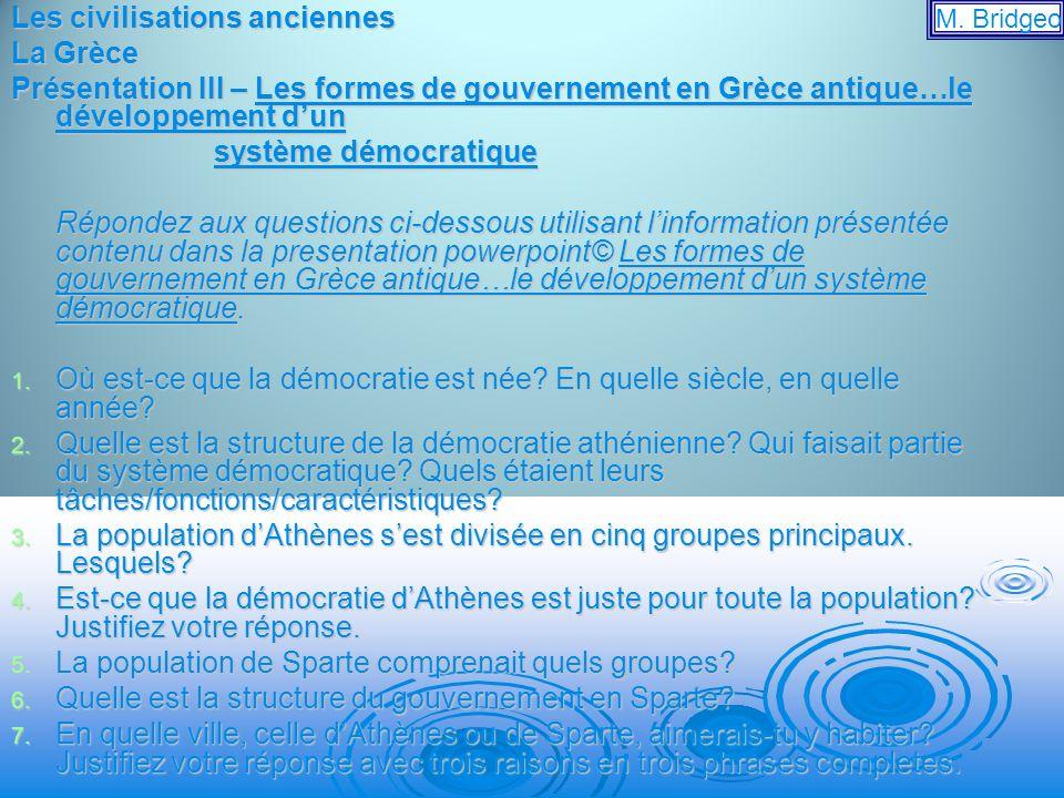 Les civilisations anciennes La Grèce Présentation III – Les formes de gouvernement en Grèce antique…le développement dun système démocratique système