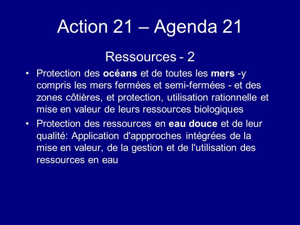 Action 21 – Agenda 21 Ressources - 2 Protection des océans et de toutes les mers -y compris les mers fermées et semi-fermées - et des zones côtières,