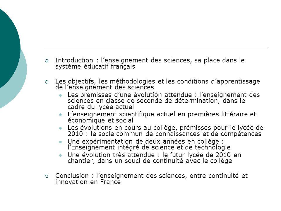 Introduction : lenseignement des sciences, sa place dans le système éducatif français Les objectifs, les méthodologies et les conditions dapprentissag