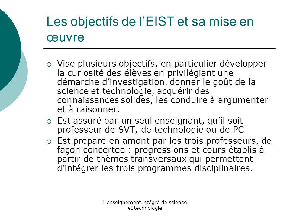 L'enseignement intégré de science et technologie Les objectifs de lEIST et sa mise en œuvre Vise plusieurs objectifs, en particulier développer la cur